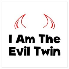 I Am The Evil Twin Poster