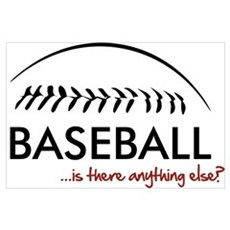 Baseball...is there anything Poster