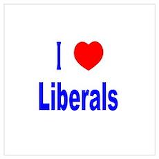 I Love (Heart) Liberals Poster