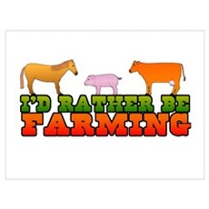 I'd Rather Be Farming Poster