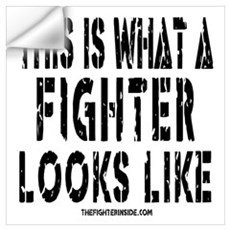 This is what a FIGHTER looks Wall Decal