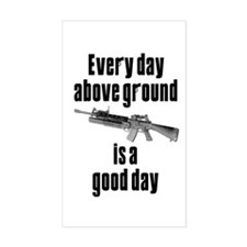 Every Day Above Ground Is A Good Day Decal
