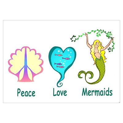 Peace,Luv, Mermaids Poster
