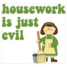 Housework is Evil Poster