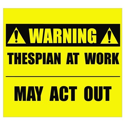 Thespian At Work Poster