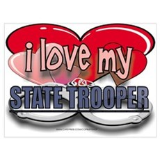 I LOVE MY STATE TROOPER Poster