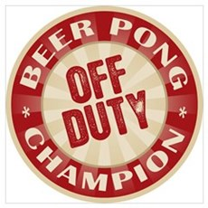 Off Duty Beer Pong Champion Poster