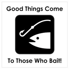 Good Things Come To Those Who Poster