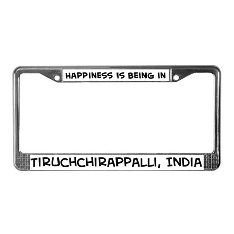 Happiness is Tiruchchirappall License Plate Frame