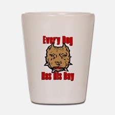 Every Dog Has His Day Scarface Shot Glass