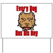 Every Dog Has His Day Scarface Yard Sign