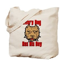 Every Dog Has His Day Scarface Tote Bag