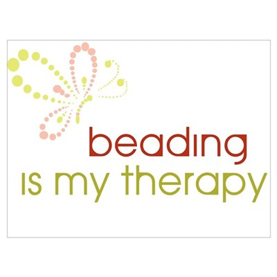Beading is my Therapy Poster