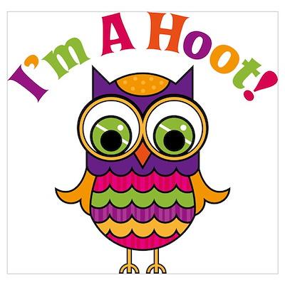I'm A Hoot Poster