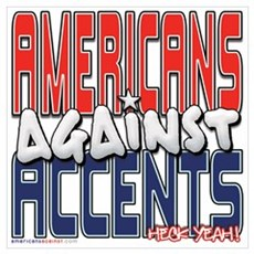 Americans Against Accents [SW Framed Print