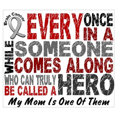 HERO Comes Along 1 Mom BRAIN CANCER Poster
