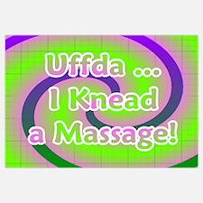Uffda I Knead a Massage