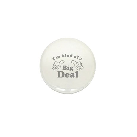 I'm kind of a Big Deal Mini Button (10 pack)
