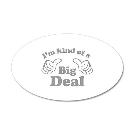 I'm kind of a Big Deal 38.5 x 24.5 Oval Wall Peel