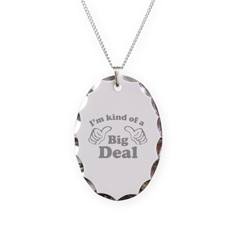 I'm kind of a Big Deal Necklace Oval Charm