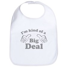 I'm kind of a Big Deal Bib