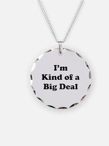 I'm kind of a Big Deal Necklace