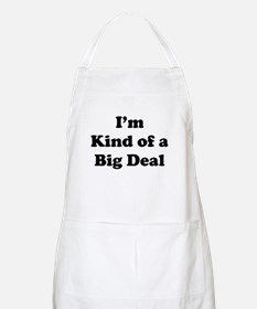 I'm kind of a Big Deal Apron