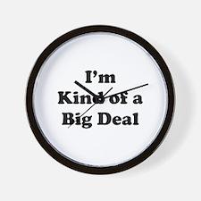 I'm kind of a Big Deal Wall Clock