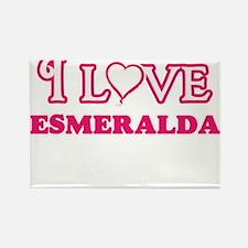 I Love Esmeralda Magnets
