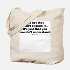 You wouldn't understand -  Tote Bag