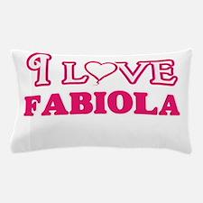 I Love Fabiola Pillow Case