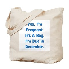 Pregnant with Boy due in Dece Tote Bag