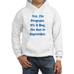 Pregnant w/ Boy due September Hooded Sweatshirt