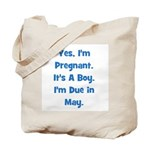 Pregnant w/ Boy due in May Tote Bag