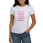 Pregnant w/ Girl due December Women's T-Shirt