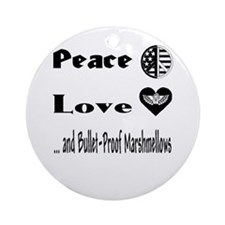 Peace, Love, and... Ornament (Round)