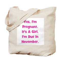 Pregnant w/ Girl due Novermbe Tote Bag