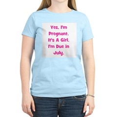 Pregnant w/ Girl due July Women's Pink T-Shirt
