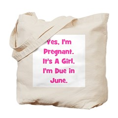 Pregnant w/ Girl due June Tote Bag