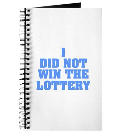 I did not win the lottery Journal