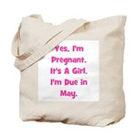 Pregnant w/ Girl due May Tote Bag