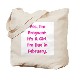 Pregnant w/ Girl due February Tote Bag
