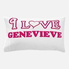 I Love Genevieve Pillow Case