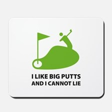 I like big putts Mousepad