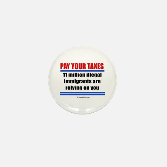 Pay your taxes - Mini Button