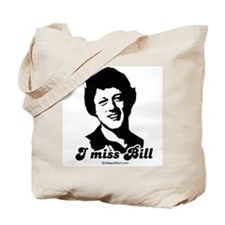 I miss Bill -  Tote Bag