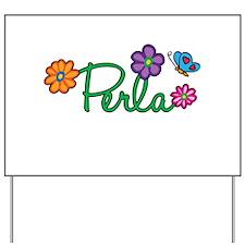 Perla Flowers Yard Sign