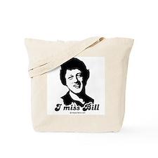 I miss Bill -  Tote Bag