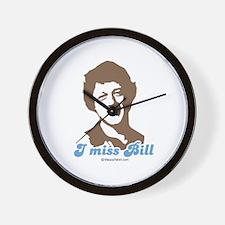 I miss Bill -  Wall Clock