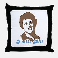 I miss Bill -  Throw Pillow